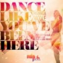 Miranda Nicole - Dance Like You've Been Here (Sweet & Sour Vocal Mix)