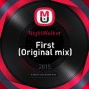 NightWalker - First (Original mix)