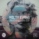 Milty Evans - Nothing That I Do (Original Mix)
