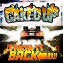 Caked Up  - Take It Back (Original mix)
