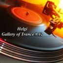 Helgi - Gallery of Trance #12 (Vocal Trance Mix)