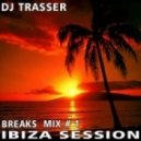 DJ Trasser - Breaks  Ibiza Session mix # 1