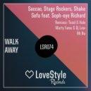 Saccao, Stage Rockers, Shake Sofa feat. Soph-eye Richard - Walk Away (Tosel & Hale Remix)