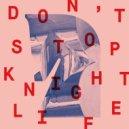 Knightlife - Don't Stop (Orginal Mix)