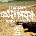 Jeroen D   - Guitarra  (Totemlost Remix)