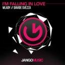 Wlady & Davide Svezza - I'm Falling In Love (Original Mix)
