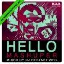 DJ Restart - Hello Mashuper [Restart Promo] 09.10.2015 (Hello Mashuper)