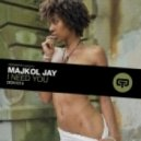Majkol Jay - I Need U (Original Mix)