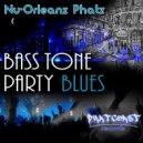 NuOrleanz Phatz - Bass Tone Party Blues