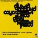 Djuma Soundsystem - Les Djinns (Moe Turk Remix)