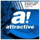M.O.O.N. Pro - About U Feat. Katy Art (Original mix)