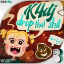 K4DJ - Drop That Shit (Original Mix)