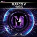 Marco V - Mass (Original mix)