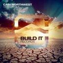 Cam Northwest - I Don't Need It (Original Mix)