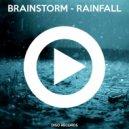 Brainstorm - Rainfall (Original Mix)