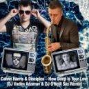 Calvin Harris & Disciples - How Deep is Your Love (DJ Vadim Adamov & DJ O'Neill Sax Remix)