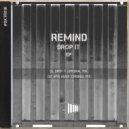 Remind - Drop It (Original Mix)