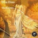 D La Dino - Walk Over