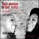 DJ Spen Ft. Hanlei - No Good For You (Original Mix)