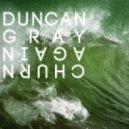 Duncan Gray - Churn Again (Markus Gibb Remix)