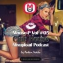 Mouse-P - Mixupload Club House Podcast #05