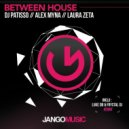 DJ Patisso, Alex Myna - Between House (Luke DB & Frystal DJ Remix)