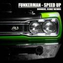 Funkerman  - Speed Up (33hz, Honkie Bootleg Remix)