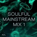 ADL - Soulful / Mainstream Mix