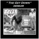 Demuir - The Get Down (Original Mix)
