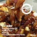 J Fader - Foxxy Groove (Original Mix)