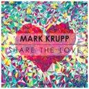 Mark Krupp - Share The Love (Original Mix)