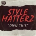 Style Matterz - Own This (CLAIM82 Remix)