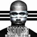 Kanye West  - Stronger (Vova Baggage & Yarik Step Remix)