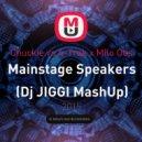 Chuckie vs A-Trak x Milo Otis - Mainstage Speakers  (Dj JIGGI MashUp)