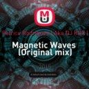 Patrice Rodrigues (Aka DJ KDX ) - Magnetic Waves (Original mix)