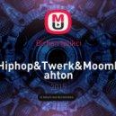 Birhan Iplikci - Hiphop&Twerk&Moombahton Mixtape