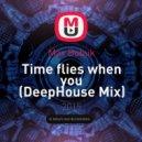 Max Bubuk - Time flies when you (DeepHouse Mix)