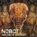 Nobot - We Call It Lowtech
