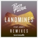 Pierce Fulton Feat. Jhart - Landmines (Murtagh Radio Edit)