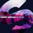 Cedric Gervais - De Ja Vu (Extended Mix)