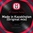 DJ Dastin Temir - Made in Kazakhstan (Original mix)
