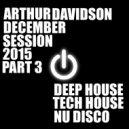Arthur Davidson - December Session 2015 (Part 3) (December Session 2015 (Part 3)