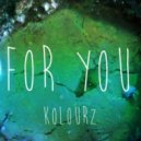 Kolourz - For You (Original mix)