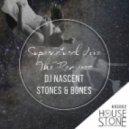 DJ Nascent, Stones & Bones - Supernatural (Cornelius SA & Gary Cooper Vocal Dub)