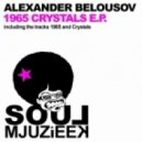 Alexander Belousov - Crystals (Original Mix)