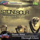 Stone Sour - Through Glass (Dj Kapral Remix)