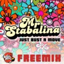 Mr Stabalina - Just Bust A Move (Original Mix)