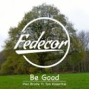 Max Brodie feat. Tom Rosenthal - Be Good (Fedecor Edit)
