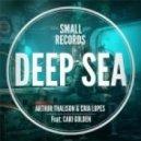 Cari Golden, Caia Lopes, Arthur Thalison - Deep Sea feat. Cari Golden (Original)
