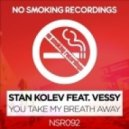 Stan Kolev feat. Vessy - You Take My Breath Away (Original Mix)